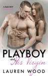 Playboy and his Virgin - Laura Wood