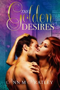 the-golden-desires-ann-m-pratley
