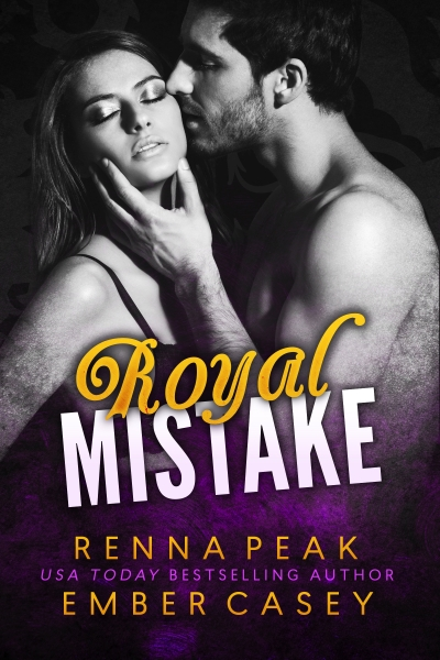 royal mistake - renna peak and ember casey