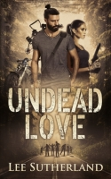 undead love - lee sutherland